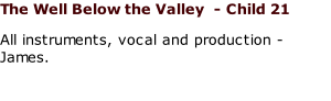The Well Below the Valley  - Child 21 All instruments, vocal and production - James.